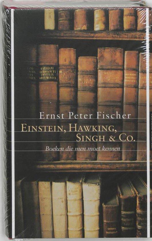 Einstein, Hawking, Singh & Co. - Ernst Peter Fischer | Fthsonline.com