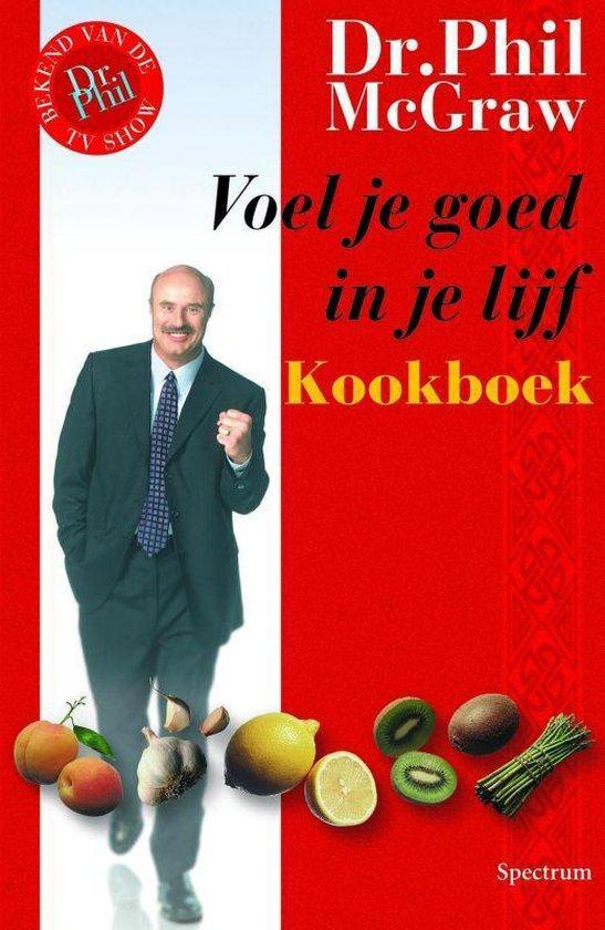Voel Je Goed In Je Lijf Kookboek - Dr. Phil McGraw |