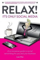 Relax! It's Only Social Media