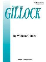 Accent on Gillock - Vol 5 Piano Book