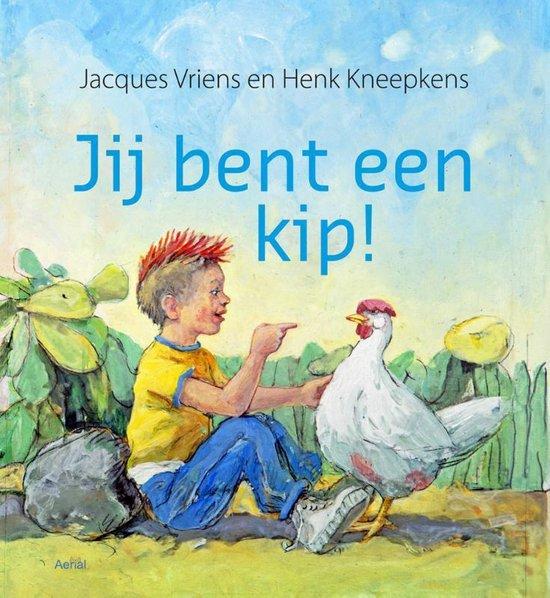 Jij bent een kip - Jacques Vriens   Fthsonline.com