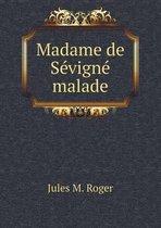 Madame de Sevigne Malade