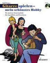 Gitarre spielen - mein schönstes Hobby. Band 1