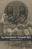 Gay, Lesbian, Bisexual, and Transgender Myths from the Arapaho to the Zuni