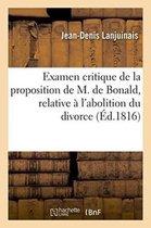 Examen critique de la proposition de M. de Bonald, relative a l'abolition du divorce