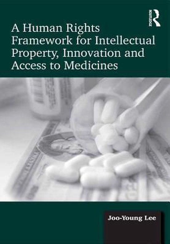 Omslag van A Human Rights Framework for Intellectual Property, Innovation and Access to Medicines