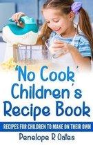 'no Cook' Children's Cookbook