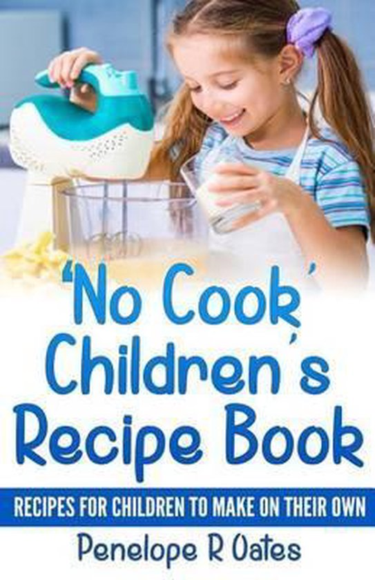 'no Cook' Children's Cookbook