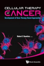 Cellular Therapy Of Cancer: Development Of Gene Therapy Based Approaches