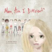 Mom, Am I Different?