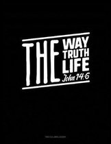 The Way the Truth the Life - John 14