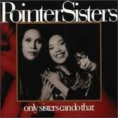 Pointer Sisters - Only Sisters Can Do That
