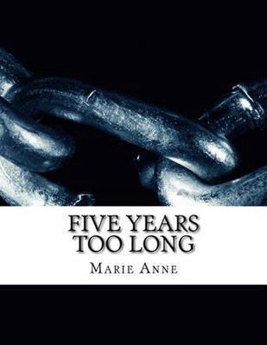 Five Years Too Long