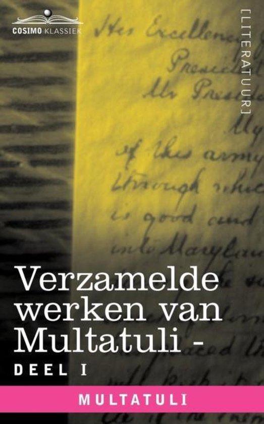 Verzamelde werken van multatuli (in 10 delen) - deel i - max havelaar of de koffieveilingen der nederlandsche handelmaatschappy en studien over multat - Murdoch |