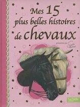Mes 15 Plus Belles Histoires de Chevaux