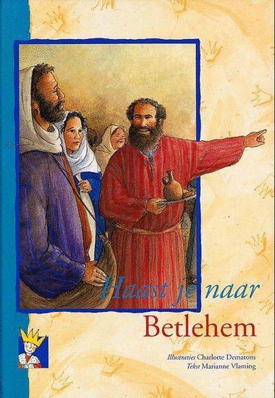Haast Je Naar Betlehem - Charlotte Dematons | Fthsonline.com