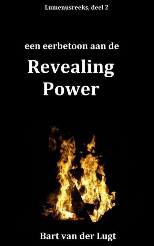 Lumenusreeks 2 -   Een eerbetoon aan de Revealing Power