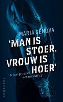 'Man is stoer, vrouw is hoer'. 12 jaar getrouwd met een loverboy