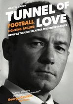 Tunnel of Love: Football, Fighting and Failure