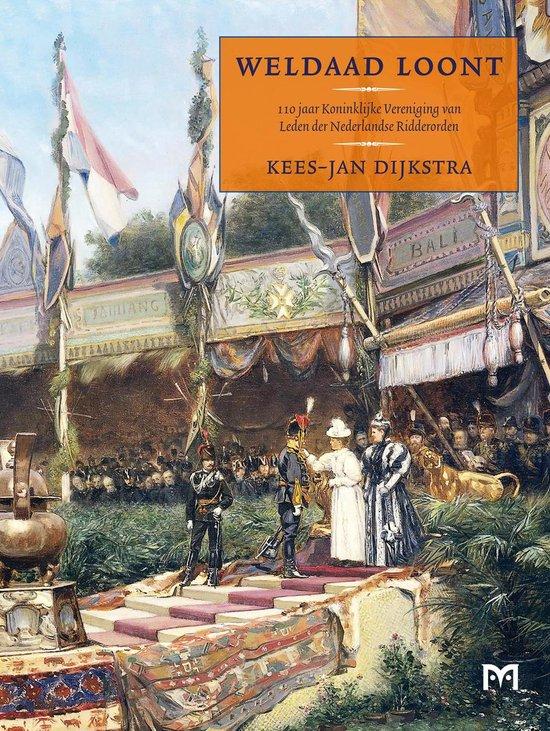 Weldaad loont. 110 jaar Koninklijke Vereniging van Leden der Nederlandse Ridderorden