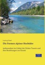 Die Formen alpiner Hochtaler