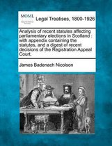 Analysis of Recent Statutes Affecting Parliamentary Elections in Scotland