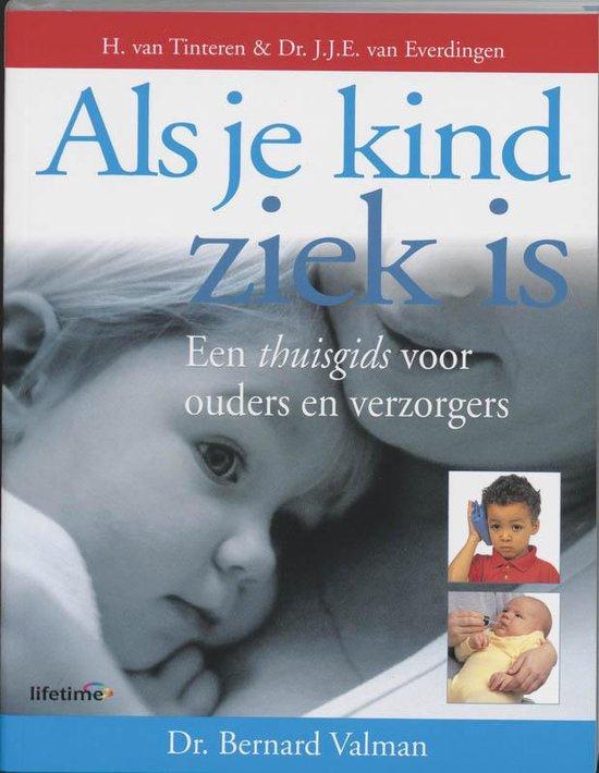 Als Uw Kind Ziek Is - Herman van Tinteren |