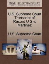 U.S. Supreme Court Transcript of Record U S V. Martinez