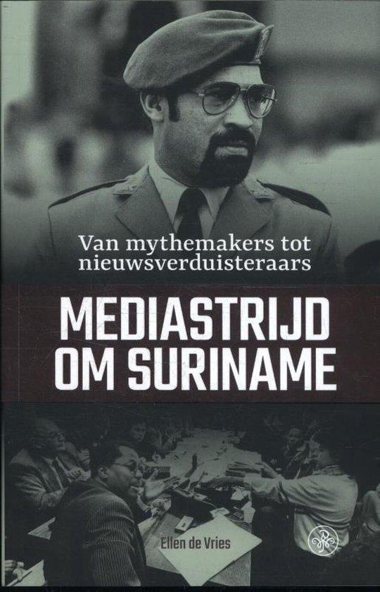 Mediastrijd om Suriname - Ellen de Vries  