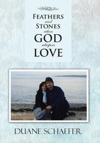 Feathers and Stones When God Whispers Love