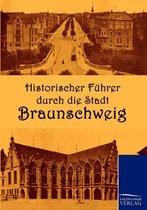 Historischer Fuhrer durch die Stadt Braunschweig