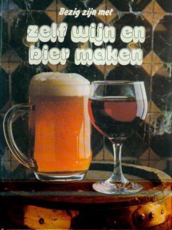 Bezig zyn met zelf wyn en bier maken - Anne Woorts  