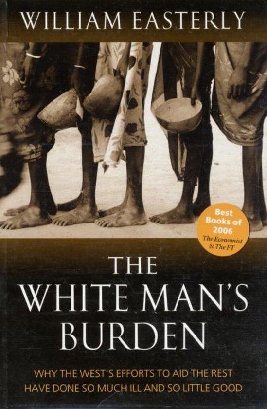 Boek cover The White Mans Burden van William Easterly (Paperback)