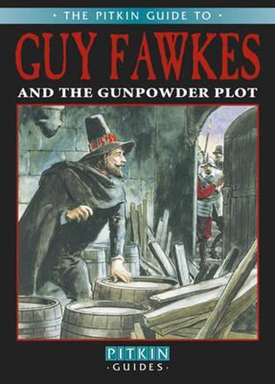 Guy Fawkes & The Gunpowder Plot
