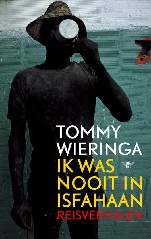 Ik Was Nooit In Isfahaan - Tommy Wieringa  