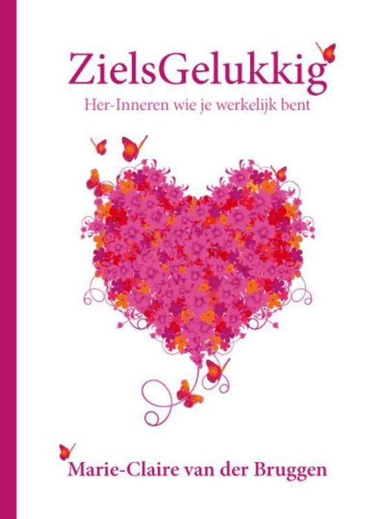 Boek cover ZielsGelukkig van Marie-Claire van der Bruggen (Hardcover)