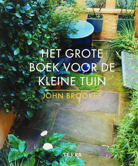 Het Grote Boek Voor De Kleine Tuin - John Brookes |