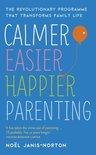Calmer, Easier, Happier Parenting