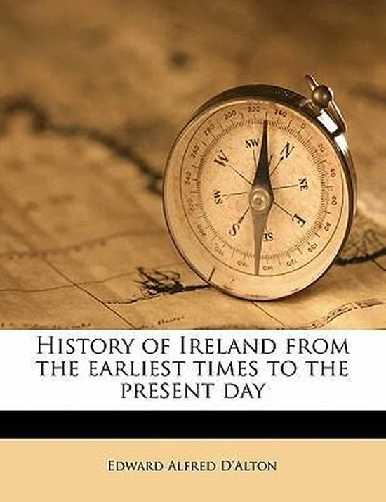 History of Ireland from the Earliest Times to the Present Day Volume 3
