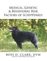 Medical, Genetic & Behavioral Risk Factors of Schipperkes