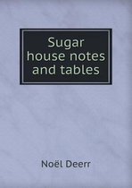 Sugar House Notes and Tables