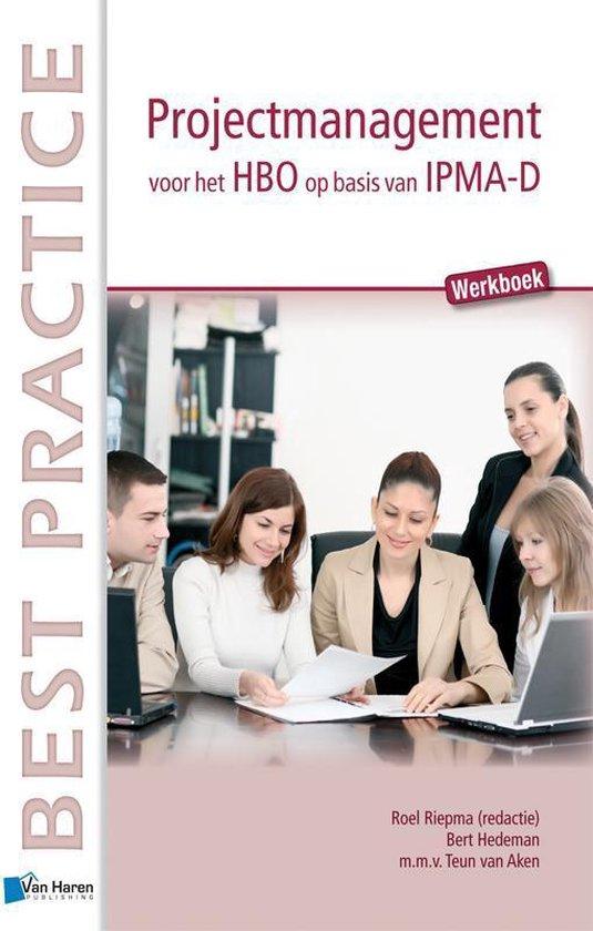 Projectmanagement voor Het Hbo Op Basis van IPMA-D - Werkboek - Teun van Aken |