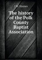 The History of the Polk County Baptist Association