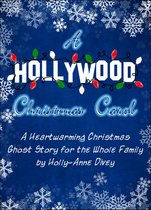A Hollywood Christmas Carol: A Heartwarming Christmas Ghost Story for All the Family