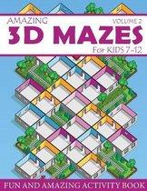 Amazing 3D Mazes Activity Book for Kids 7-12 (Volume 2)