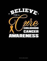Believe for a Cure - Childhood Cancer Awareness