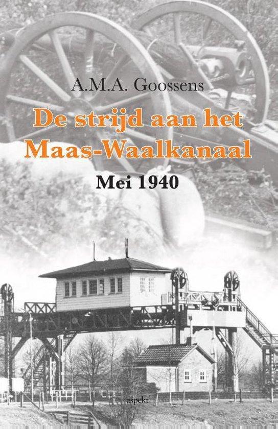 Boek cover De strijd aan het Maas-Waalkanaal van A.M.A. Goossens (Paperback)