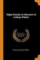 Edgar Huntly, or Memoirs of a Sleep-Walker