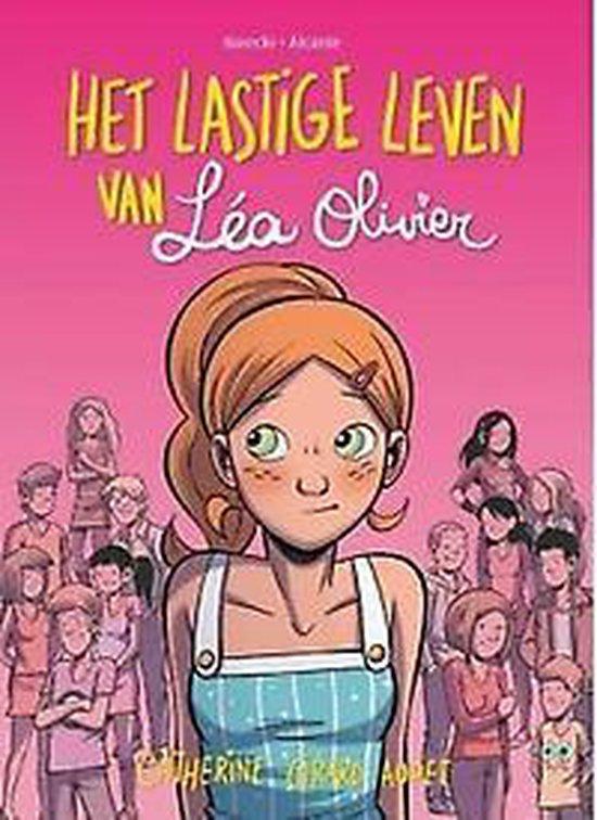 Het lastige leven van Léa Olivier - Girard-Audet Catherine |