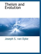 Boek cover Theism and Evolution van Dyke Joseph S. van